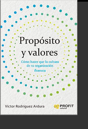 """Libro """"Propósito y Valores, cómo hacer que la cultura de tu organización florezca"""""""